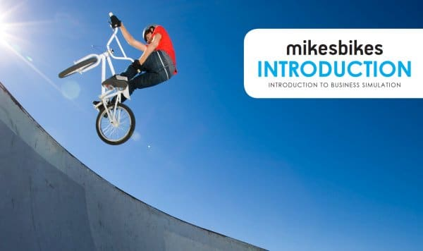 Foundations of Business Simulation - MikesBikes Introduction