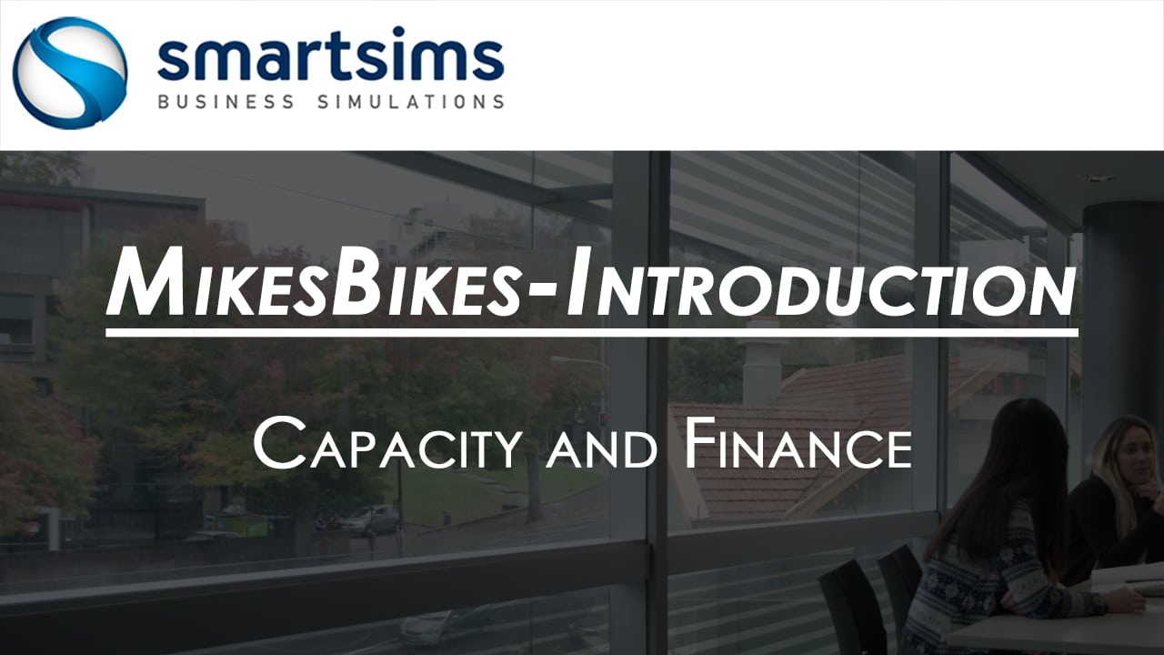 Capacity and Finance decisions for mikesbikes intro