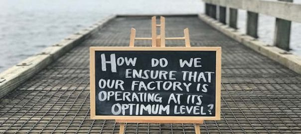 board with question of the week photo, how do we ensure our factory is operating at its optimum level?
