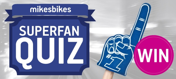 MikesBikes SuperFan Quiz Competition