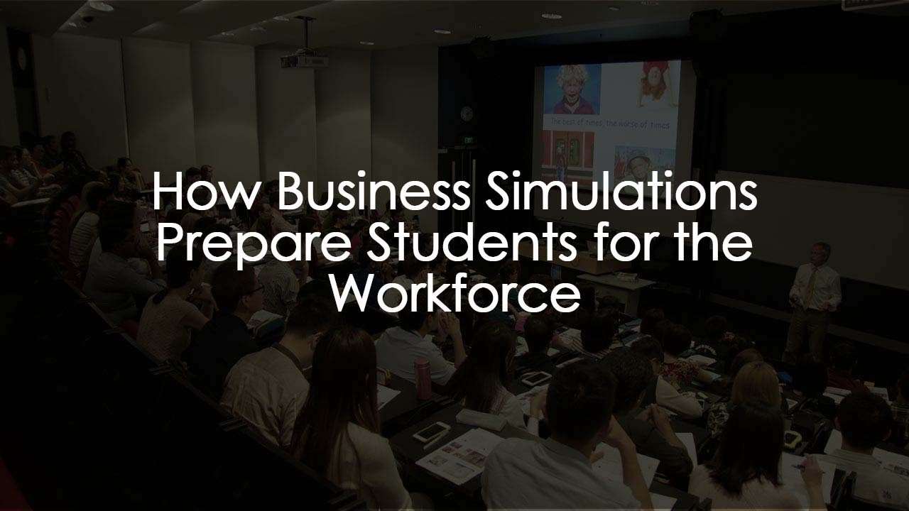 How business simulations prepare students for the workplace for Business simulator