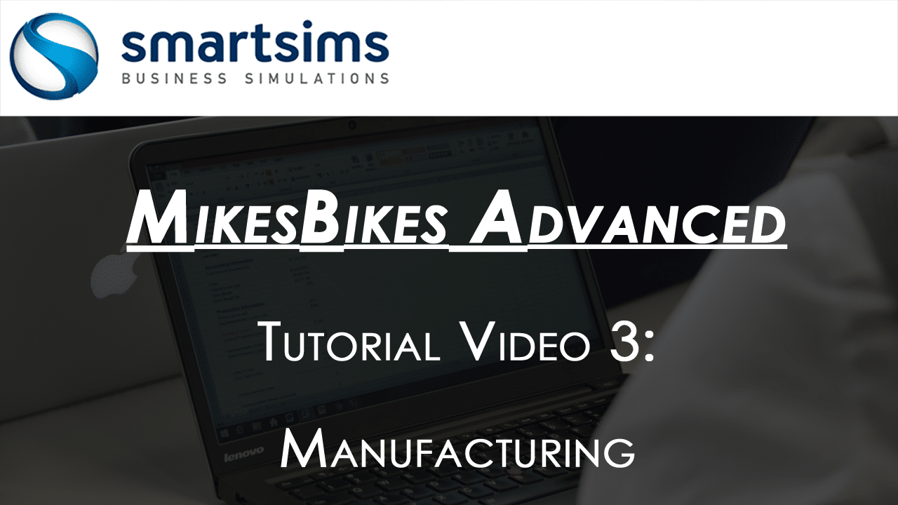 Manufacturing and Operations in MikesBikes Advanced